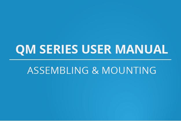 Manuel d'utilisation de la série QM - Assemblage et montage