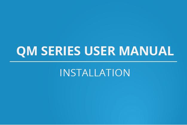Manuel d'utilisation de la série QM - Installation