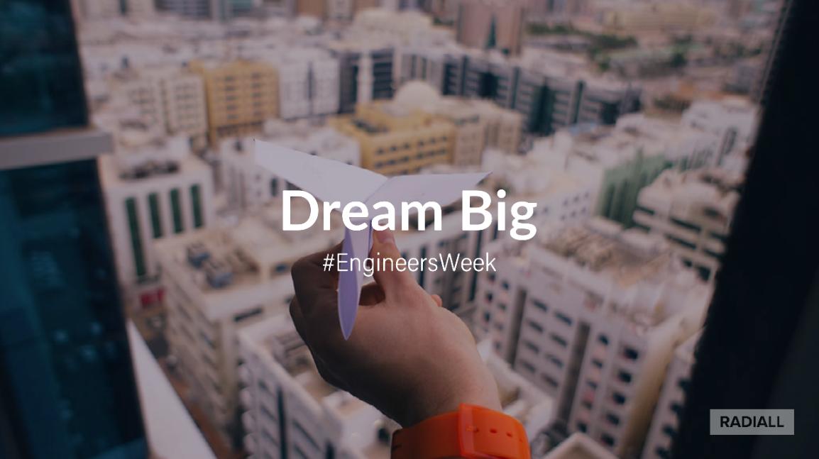Dream Big - Semaine des ingénieurs 2018
